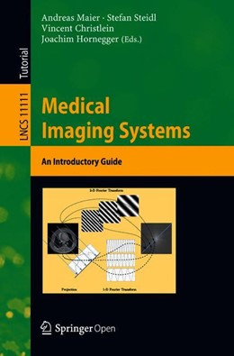 Abbildung von Maier / Steidl / Christlein / Hornegger | Medical Imaging Systems | 2018 | 2018 | An Introductory Guide