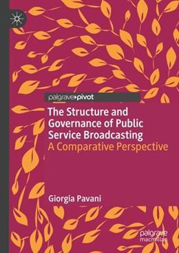 Abbildung von Pavani | The Structure and Governance of Public Service Broadcasting | 1. Auflage | 2018 | beck-shop.de