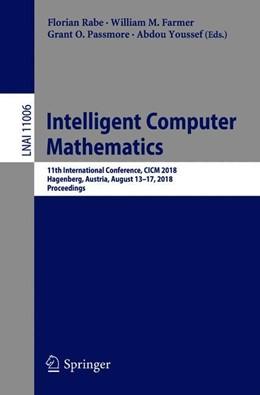 Abbildung von Rabe / Farmer | Intelligent Computer Mathematics | 1. Auflage | 2018 | beck-shop.de