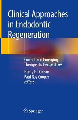 Abbildung von Duncan / Cooper   Clinical Approaches in Endodontic Regeneration   1. Auflage   2018   beck-shop.de