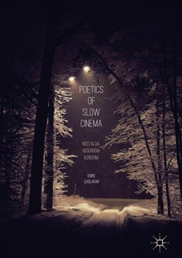 Abbildung von Çaglayan   Poetics of Slow Cinema   1. Auflage   2018   beck-shop.de