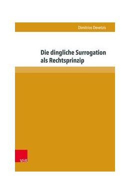 Abbildung von Devetzis   Die dingliche Surrogation als Rechtsprinzip   1. Auflage   2018   beck-shop.de