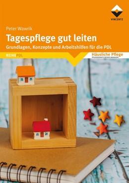 Abbildung von Wawrik | Tagespflege gut leiten | 1. Auflage | 2018 | beck-shop.de