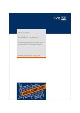 Abbildung von Achtelik / Bundesverband der Deutschen Volksbanken und Raiffeisenbanken e. V. (BVR) | MaRisk-Compliance | 1. Auflage | 2018 | Proportionale Anwendung im gen...