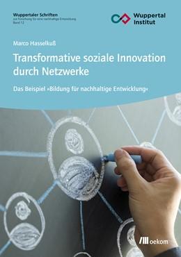 Abbildung von Hasselkuß | Transformative soziale Innovation durch Netzwerke | 1. Auflage | 2018 | beck-shop.de