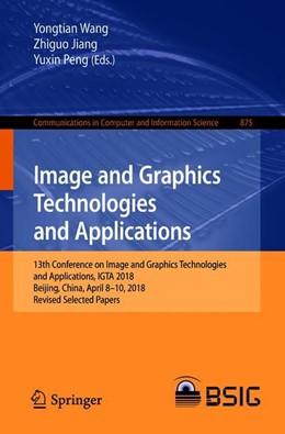Abbildung von Wang / Jiang   Image and Graphics Technologies and Applications   1. Auflage   2018   beck-shop.de