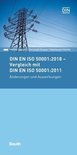 Abbildung von Eggert / Graser | DIN EN ISO 50001:2018 - Vergleich mit DIN EN ISO 50001:2011, Änderungen und Auswirkungen | 1. Auflage | 2019 | beck-shop.de