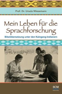 Abbildung von Wiesemann | Mein Leben für die Sprachforschung | 2014 | Bibelübersetzung unter den Kai...