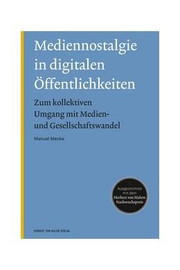 Abbildung von Menke   Mediennostalgie in digitalen Öffentlichkeiten   2019   Zum kollektiven Umgang mit Med...