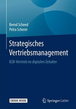 Abbildung von Scheed / Scherer | Strategisches Vertriebsmanagement | 2018 | B2B-Vertrieb im digitalen Zeit...