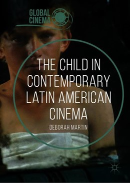 Abbildung von Martin | The Child in Contemporary Latin American Cinema | 2018 | 2019