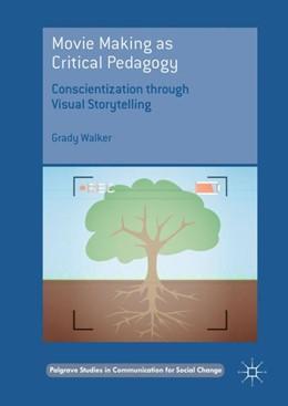 Abbildung von Walker | Movie Making as Critical Pedagogy | 1. Auflage | 2018 | beck-shop.de