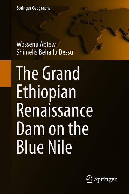 The Grand Ethiopian Renaissance Dam on the Blue Nile | Abtew / Behailu Dessu, 2018 | Buch (Cover)