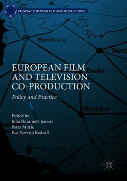 Abbildung von Hammett-Jamart / Mitric / Novrup Redvall | European Film and Television Co-production | 1st ed. 2018 | 2019 | Policy and Practice