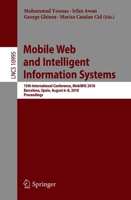 Abbildung von Younas / Awan / Ghinea / Catalan Cid | Mobile Web and Intelligent Information Systems | 2018 | 15th International Conference,...