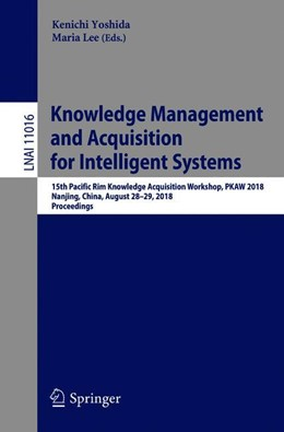 Abbildung von Yoshida / Lee | Knowledge Management and Acquisition for Intelligent Systems | 2018 | 15th Pacific Rim Knowledge Acq...