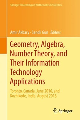 Abbildung von Akbary / Gun | Geometry, Algebra, Number Theory, and Their Information Technology Applications | 2018 | Toronto, Canada, June, 2016, a...