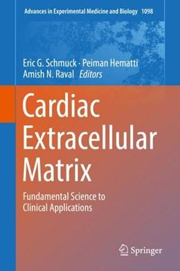 Abbildung von Schmuck / Hematti / Raval | Cardiac Extracellular Matrix | 2018 | Fundamental Science to Clinica...