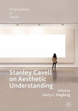 Abbildung von Hagberg | Stanley Cavell on Aesthetic Understanding | 1. Auflage | 2018 | beck-shop.de