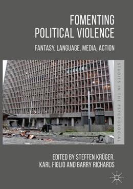 Abbildung von Krüger / Figlio | Fomenting Political Violence | 1. Auflage | 2019 | beck-shop.de