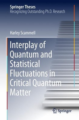 Abbildung von Scammell | Interplay of Quantum and Statistical Fluctuations in Critical Quantum Matter | 2018