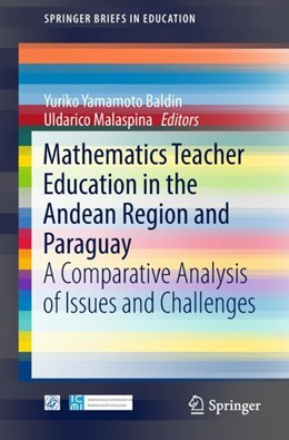Abbildung von Yamamoto Baldin / Malaspina | Mathematics Teacher Education in the Andean Region and Paraguay | 2018 | A Comparative Analysis of Issu...