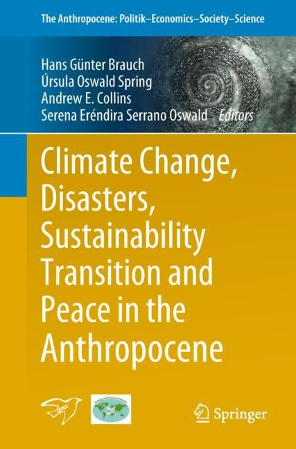 Climate Change, Disasters, Sustainability Transition and Peace in the Anthropocene | Brauch / Oswald Spring / Collins / Serrano Oswald, 2018 | Buch (Cover)