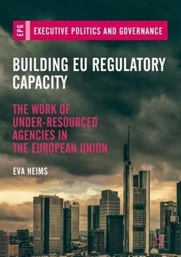 Abbildung von Heims | Building EU Regulatory Capacity | 1. Auflage | 2018 | beck-shop.de