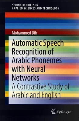 Abbildung von Dib | Automatic Speech Recognition of Arabic Phonemes with Neural Networks | 2019 | A Contrastive Study of Arabic ...