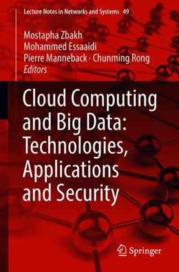 Abbildung von Zbakh / Essaaidi / Manneback / Rong   Cloud Computing and Big Data: Technologies, Applications and Security   2018