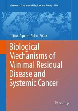 Abbildung von Aguirre-Ghiso | Biological Mechanisms of Minimal Residual Disease and Systemic Cancer | 1. Auflage | 2019 | beck-shop.de