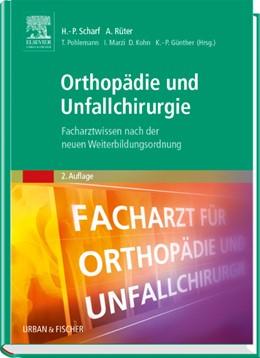 Abbildung von Scharf / Rüter / Pohlemann / Marzi / Kohn / Günther | Orthopädie und Unfallchirurgie | Nachdruck der 2., korrigierten Auflage 2011 | 2018 | Facharztwissen nach der neuen ...