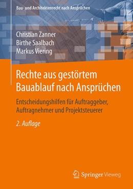 Abbildung von Zanner / Saalbach / Viering | Rechte aus gestörtem Bauablauf nach Ansprüchen | 2. Auflage | 2020 | Entscheidungshilfen für Auftra...