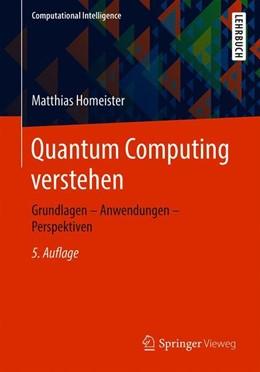 Abbildung von Homeister   Quantum Computing verstehen   5., aktualisierte und erweiterte Auflage   2018   Grundlagen - Anwendungen - Per...