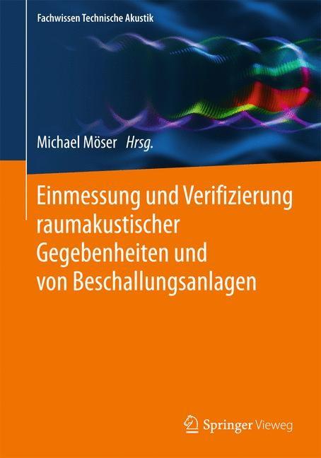 Einmessung und Verifizierung raumakustischer Gegebenheiten und von Beschallungsanlagen   Möser, 2018   Buch (Cover)