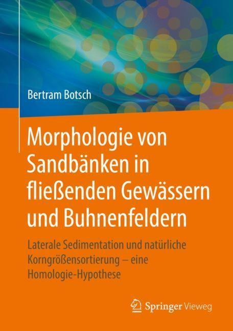 Morphologie von Sandbänken in fließenden Gewässern und Buhnenfeldern | Botsch, 2018 | Buch (Cover)