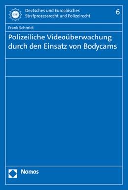 Abbildung von Schmidt | Polizeiliche Videoüberwachung durch den Einsatz von Bodycams | 2018 | 6
