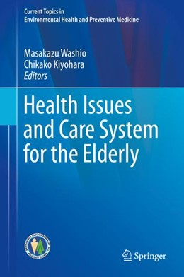 Abbildung von Washio / Kiyohara | Health Issues and Care System for the Elderly | 1. Auflage | 2018 | beck-shop.de
