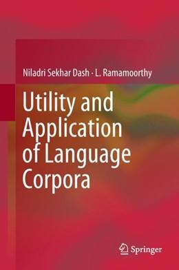 Abbildung von Dash / Ramamoorthy   Utility and Application of Language Corpora   1. Auflage   2018   beck-shop.de