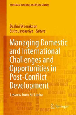 Abbildung von Weerakoon / Jayasuriya | Managing Domestic and International Challenges and Opportunities in Post-conflict Development | 2019 | Lessons from Sri Lanka