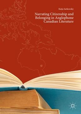 Abbildung von Sarkowsky | Narrating Citizenship and Belonging in Anglophone Canadian Literature | 2018 | 2018