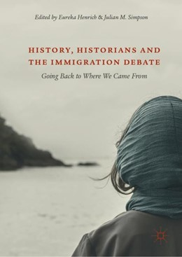 Abbildung von Henrich / Simpson | History, Historians and the Immigration Debate | 2018 | Going Back to Where We Came Fr...