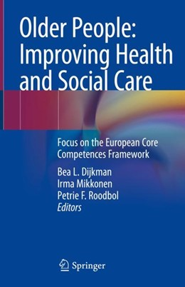Abbildung von Dijkman / Mikkonen / Roodbol | Older People: Improving Health and Social Care | 2018 | Focus on the European Core Com...