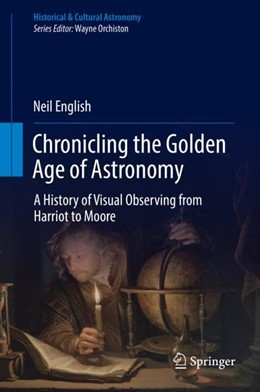 Abbildung von English | Chronicling the Golden Age of Astronomy | 2018 | A History of Visual Observing ...