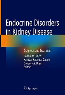 Abbildung von Rhee / Kalantar-Zadeh / Brent | Endocrine Disorders in Kidney Disease | 2019 | Diagnosis and Treatment