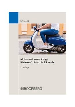 Abbildung von Schäler | Mofas und zweirädrige Kleinkrafträder bis 25 km/h | 2., aktulisierte Auflage, 2018 | 2018 | Fahrerlaubnisrecht Zulassungsr...