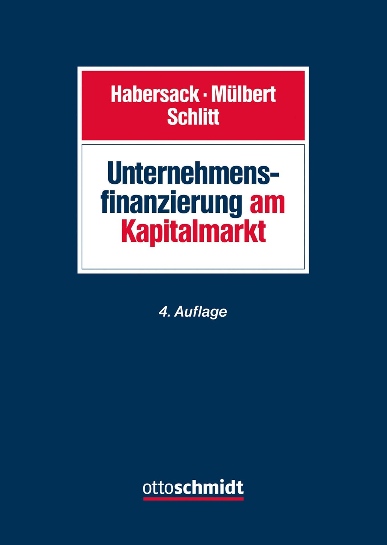 Abbildung von Habersack / Mülbert / Schlitt (Hrsg.)   Unternehmensfinanzierung am Kapitalmarkt   4. neu bearbeitete und erweiterte Auflage   2019
