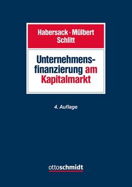 Abbildung von Habersack / Mülbert / Schlitt (Hrsg.) | Unternehmensfinanzierung am Kapitalmarkt | 4. neu bearbeitete und erweiterte Auflage | 2019