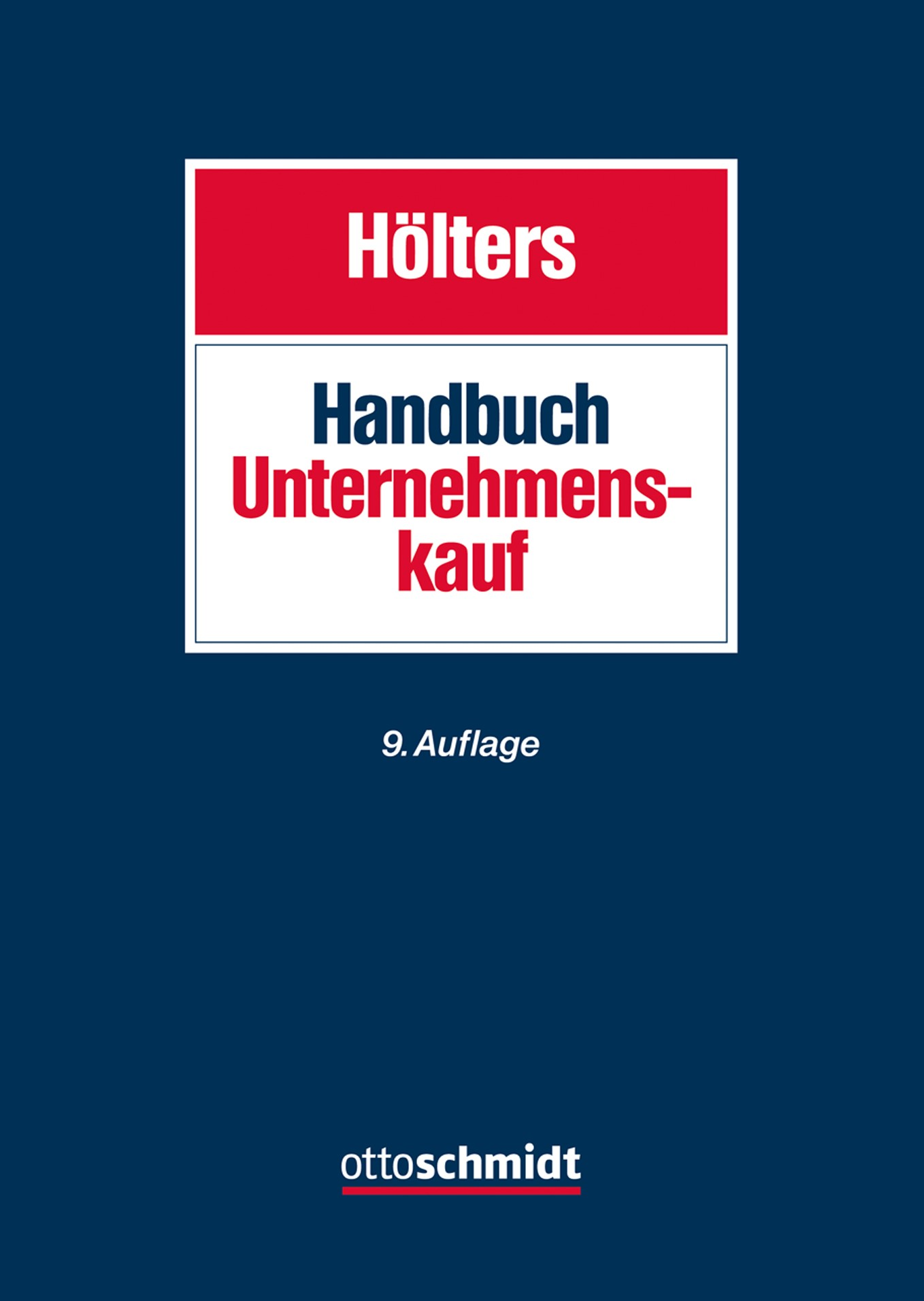 Handbuch Unternehmenskauf   Hölters (Hrsg.)   9., neu bearbeitete Auflage, 2018   Buch (Cover)