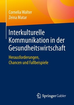 Abbildung von Walter / Matar | Interkulturelle Kommunikation in der Gesundheitswirtschaft | 1. Auflage | 2018 | beck-shop.de